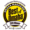 Best of Omaha - 2019 Winner - Landscape Rock & Granite